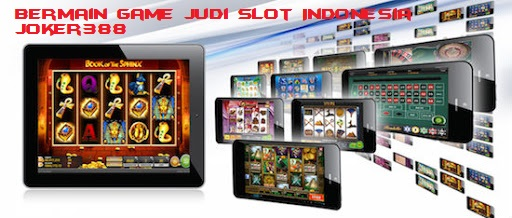 Bermain Game Judi Slot Indonesia Joker388